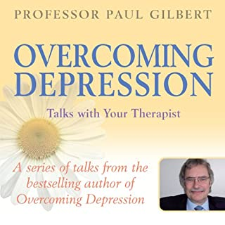 Overcoming Depression     Talks with Your Therapist              By:                                                                                                                                 Professor Paul Gilbert                               Narrated by:                                                                                                                                 Paul Gilber                      Length: 2 hrs and 14 mins     21 ratings     Overall 4.4