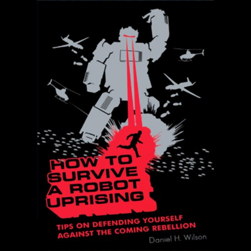 How to Survive a Robot Uprising audiobook cover art