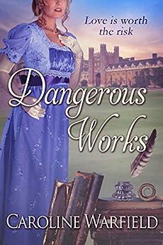 Dangerous Works by [Caroline Warfield]