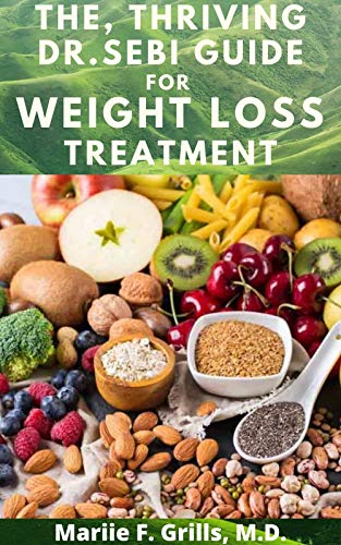 THE, THRIVING DR. SEBI GUIDE FOR WEIGHT LOSS TREATMENT