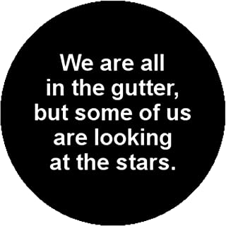 Pin Oscar Wilde We Are All in the Gutter but Some of Us Are Looking At the Stars