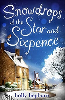 Snowdrops at the Star and Sixpence by [Holly Hepburn]