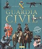 Guardia Civil (Atlas Ilustrado)
