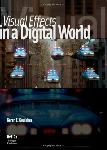Visual Effects in a Digital World: A Comprehensive Glossary of over 7000 Visual Effects Terms (The Morgan Kaufmann Series in Computer Graphics) (English Edition)