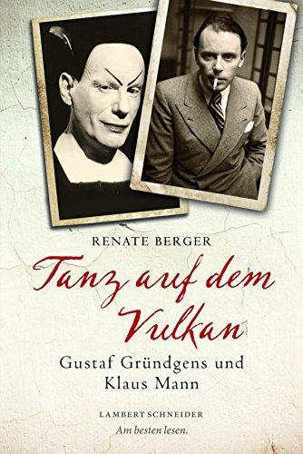Tanz auf dem Vulkan: Gustaf Gründgens und Klaus Mann