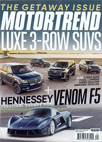 MOTORTREND MAGAZINE - APRIL 2021 - LUXE 3-ROW SUVS + HENNESSEY VENOM F5