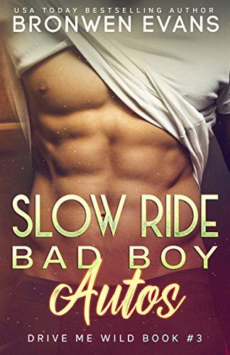 Slow Ride : Bad Boy Autos (Drive Me Wild Book 3) (English Edition)