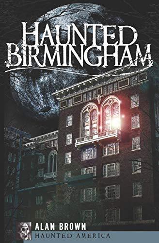 Haunted Birmingham (Haunted America) by [Alan Brown]
