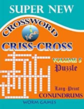 Supper New Crossword Criss Cross Volume 5: Larg-Print Crossword puzzle the ultimate book featuring a new collection of challenging