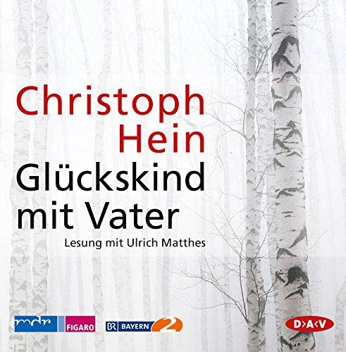 Glückskind mit Vater: Lesung mit Ulrich Matthes (10 CDs)