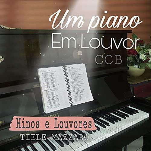 Um Piano em Louvor Ccb: Hinos e Louvores