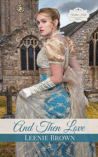 And Then Love: A Pride and Prejudice Variation Novella (Willow Hall Romance Book 1) by [Leenie Brown]