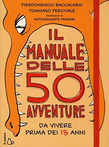 Il manuale delle 50 avventure da vivere prima dei 13...