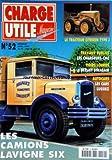 CHARGE UTILE MAGAZINE [No 52] du 01/04/1997 - LES CAMIONS LAVIGNE SIX - LE TRACTEUR CITROEN TYPE J - LES CHARGEURS CMC - LE BERLIET STRADAIR - LES CARS LUSSIEZ