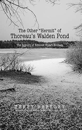 """The Other """"Hermit"""" of Thoreau's Walden Pond: The Sojourn of Edmond Stuart Hotham"""