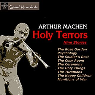 Holy Terrors     Nine Stories              By:                                                                                                                                 Arthur Machen                               Narrated by:                                                                                                                                 Roy Macready                      Length: 1 hr and 14 mins     4 ratings     Overall 3.5