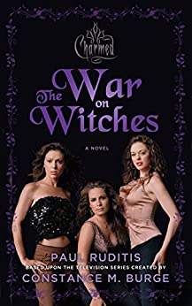 Charmed: The War on Witches: Charmed Series #1 by [Paul Ruditis]