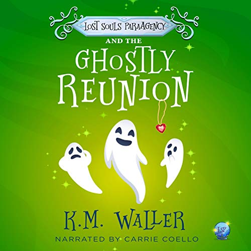 Lost Souls ParaAgency and the Ghostly Reunion (Romantic Paranormal Mystery) Audiobook By K.M. Waller cover art