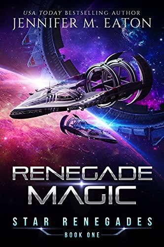 Renegade Magic (Star Renegades Book 1)