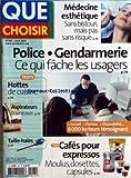 QUE CHOISIR [No 447] du 01/04/2007 - MEDECINE ESTHETIQUE - POLICE ET GENDARMERIE - CE QUI FACHE LES...