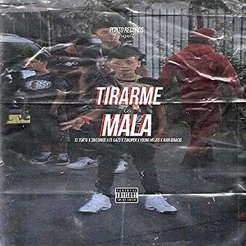 Tirarme la Mala (feat. El Tortu, Young Helios, Zukuper, Juan Ignacio & el Gazu)