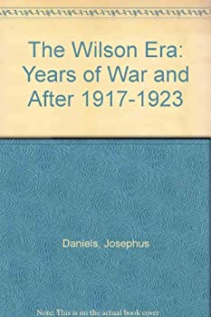 Hardcover Wilson Era: Years of War and After 1917-1923. Book