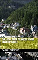 The Local Guide to United States (Country Guide) (English Edition)