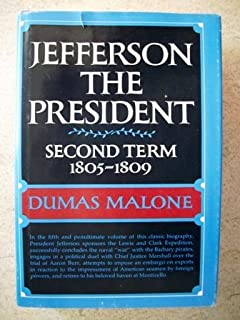 Jefferson the President: Second term, 1805-1809 (Jefferson and his time)