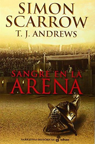 Sangre en la arena (Narrativas Históricas)