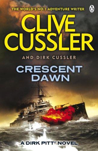 Crescent Dawn: Dirk Pitt #21 (The Dirk Pitt Adventures, Band 18)