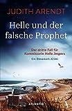 Helle und der falsche Prophet von Judith Arendt