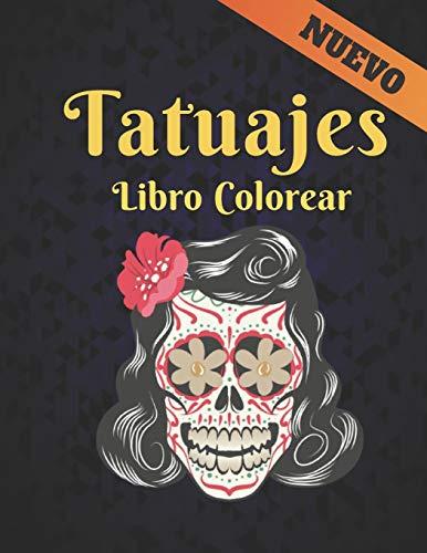Colorear Libro Tatuajes: un Libro de Colorear de Adultos para Aliviar el Estrés Regalo increíble para los amantes de los tatuajes 50 tatuajes ... relajantes de una cara para hombres y mujeres