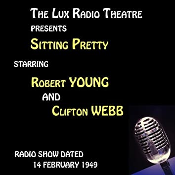 The Lux Radio Theatre, Sitting Pretty starring Robert Young, Clifton Webb and Maureen O'Hara