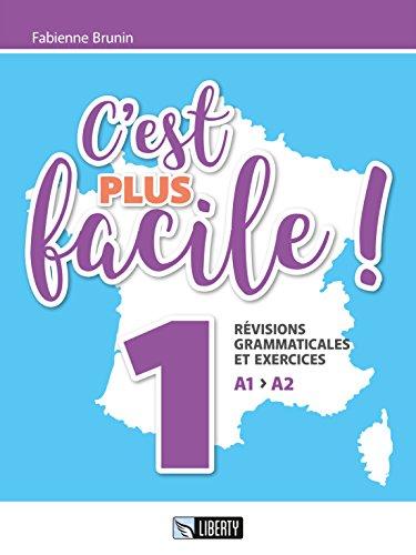 C'est plus facile! Révisions grammaticales et exercices [Lingua francese]: Vol. 1