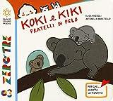 Koki e Kiki fratellini di pelo. Ediz. a colori