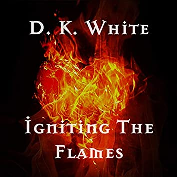Igniting the Flames