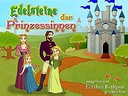 Edelsteine der Prinzessinnen (German Edition) by [Errikos Kalyvas]