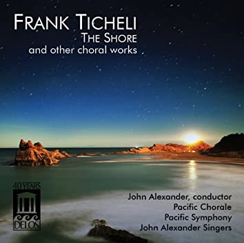 Frank Ticheli:  The Shore and Other Choral