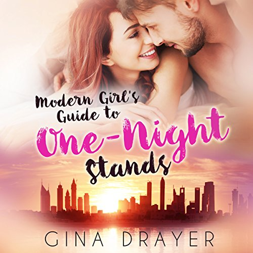 Modern Girl's Guide to One-Night Stands                   By:                                                                                                                                 Gina Drayer                               Narrated by:                                                                                                                                 Lynn Barrington                      Length: 7 hrs and 37 mins     90 ratings     Overall 4.4