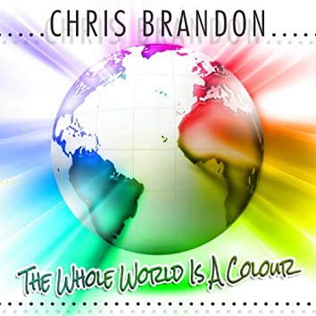 The Whole World Is a Colour (Best of Chris Brandon)