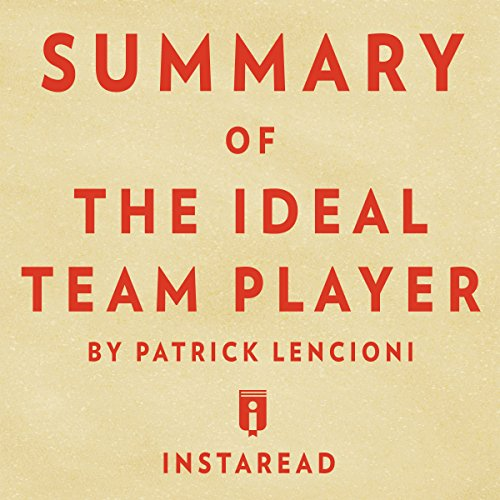 Summary of The Ideal Team Player: by Patrick Lencioni | Includes Analysis cover art