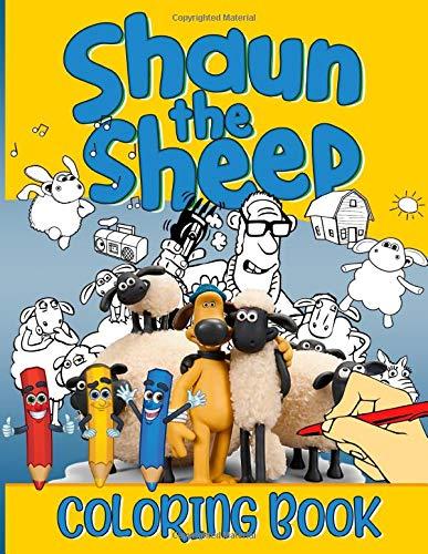 Shaun The Sheep Coloring Book: Creature Shaun The Sheep Coloring Books For Adult And Kid, A Perfect Gift