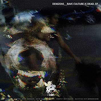 Rave Culture Is Dead. EP.