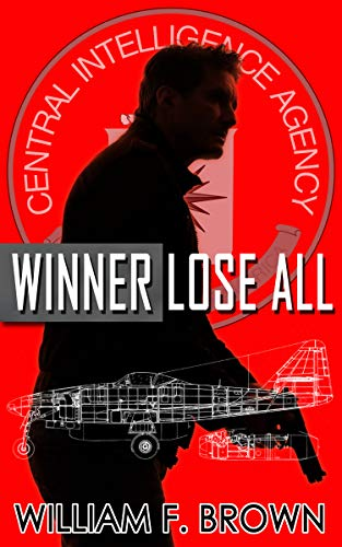 Book: Winner Lose All - A Spy vs Spy Thriller by William F. Brown