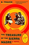 The Treasure of the Sierra Madre: A Novel