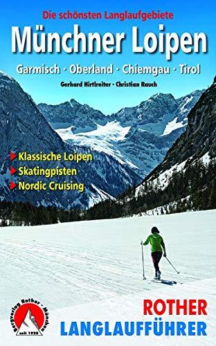 Die schönsten Langlaufgebiete: Garmisch – Oberland – Chiemgau – Tirol