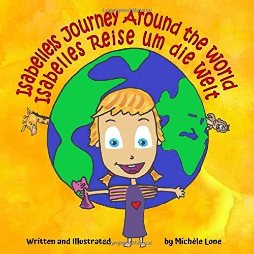Isabelle's Journey Around the World - Isabelles Reise um die Welt: Bilingual English - German