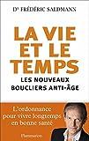 La Vie et le Temps - Les nouveaux boucliers anti-âge (DOCS, TEMOIGNAG) - Format Kindle - 9782081263017 - 6,49 €