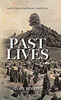 Past Lives: And the Unlikely Bond Between Troubled Souls