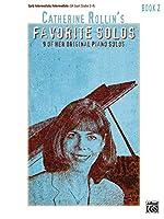 Catherine Rollin's Favorite Solos 2: 9 of Her Original Piano Solos: Early Intermediate / Intermediate Uk Exam Grades 2-4